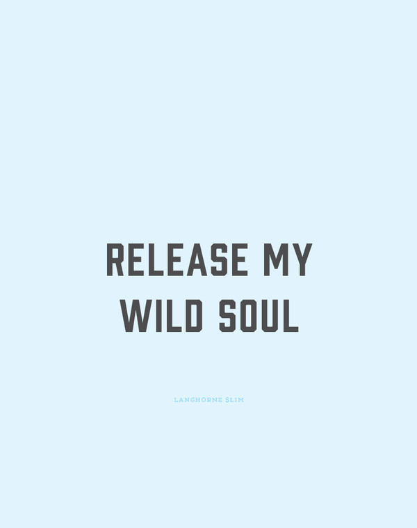 Release My Wild Soul Art Print (lyric by Langhorne Slim)