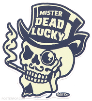 Vince Ray Mr Dead Lucky Die Cut Poster Pop Sticker