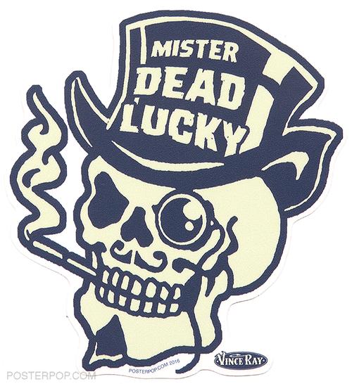 Vince Ray Mr Dead Lucky Die Cut Poster Pop Sticker