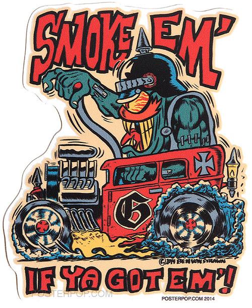Ben Von Strawn Smoke Em Sticker, Monster, Hotrod, Hot Rod, Monster Shifter, Burn Out, Smoking Tires, Smoking