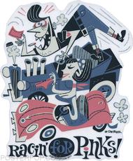 Derek Yaniger Racin for Pinks Sticker Hot Rod Drag Race Car Rodder Convertible Greaser Grease Rockabilly Rebel Pompador Blue Jeans Teen Pink Slip Panties Pinup