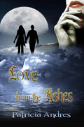 Love From the Ashes by Patricia Andres