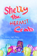Shelly the Hermit Crab by Stacey Leigh Malloy