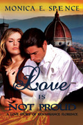 Love is Not Proud by Monica E. Spence