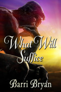 What Will Suffice - One Hundred Poems by Barri Bryan
