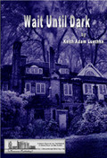 Wait Until Dark by Keith Luethke Print