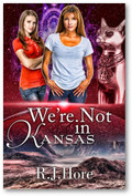 We're Not in Kansas by RJ Hore