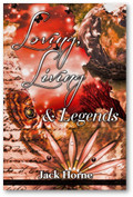 Loving, Living & Legends by Jack Horne