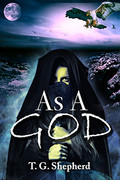 As a God by TG Shepard