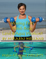 Mirabai Holland's Moving Free™Mind-Body Workout with Pair of Water-fill Plastic Hand Weights, up to 3lbs each.