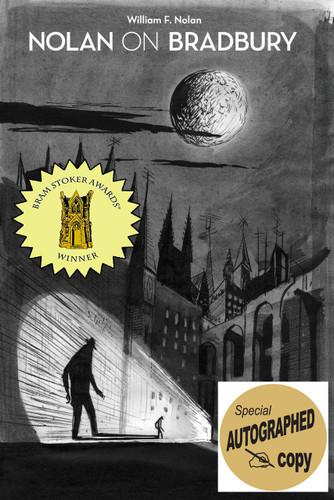 Nolan on Bradbury by William F. Nolan. Stoker Award Winner. Signed copy.