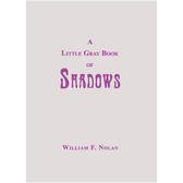 A Little Gray Book of Shadows by William F. Nolan