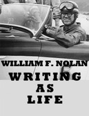 Writing as Life - signed by William F. Nolan