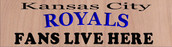 Royals Fans Live Here Custom Carved Wood Sign