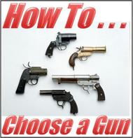 HOW TO CHOOSE A GUN