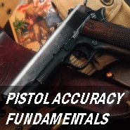 Pistol Accuracy Fundamentals