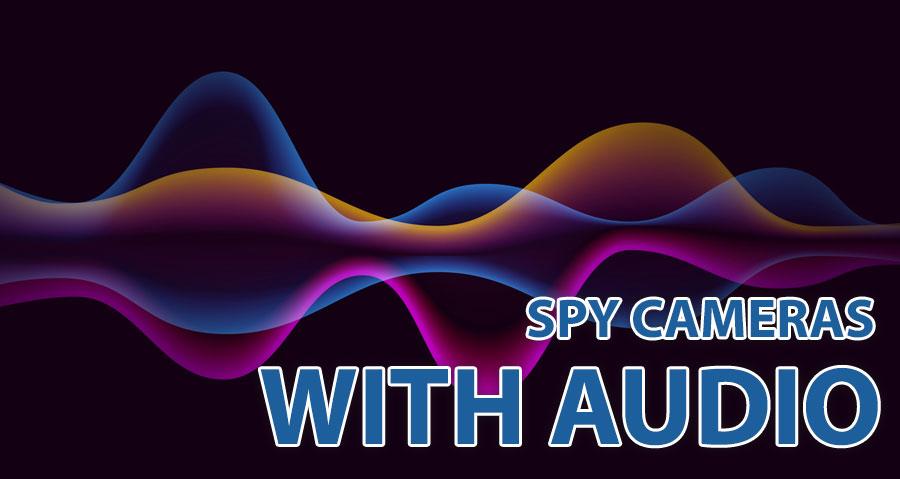 Spy Cameras with Audio Recording