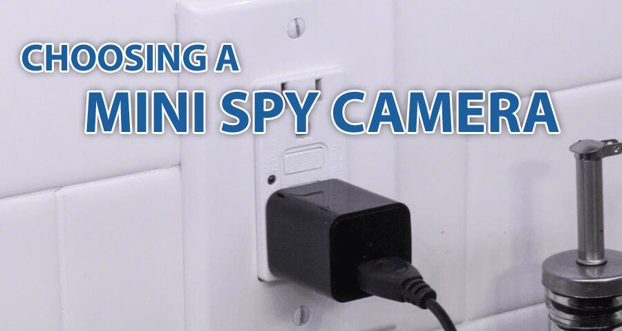 Choosing a Mini Spy Camera