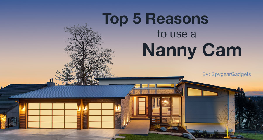Top 5 Reasons to Use a Nanny Cam
