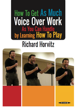 "Let Richard Horvitz teach you how to book more voice over jobs than ever thought possible...simply by ""learning how to play."" Instant video download!"