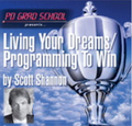 LIVING YOUR DREAMS / PROGRAMMING TO WIN by Scott Shannon (mp3)