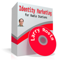 Radio Identity Marketing by Larry Rosin, for programmers and managers. Instant mp3 download!