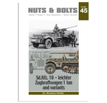 Nuts & Bolts Vol.45: Sd.Kfz. 10 - leichter Zugkraftwagen 1 ton and variants