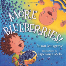 "This exuberant children's board book will delight little ones and have everyone happily shouting, ""More Blueberries!"" Book is 24 pages and perfect for children in ages 2 through 6."