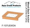 Aqua Creek Anchor Kit for Spa Elite / Ultra Lifts, Wood Deck Applications - F-107UEWDA