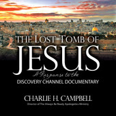 The Lost Tomb of Jesus: A Response to the Discovery Channel Documentary (CD)