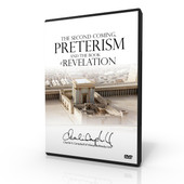 The Second Coming, Preterism, and the Book of Revelation (DVD)