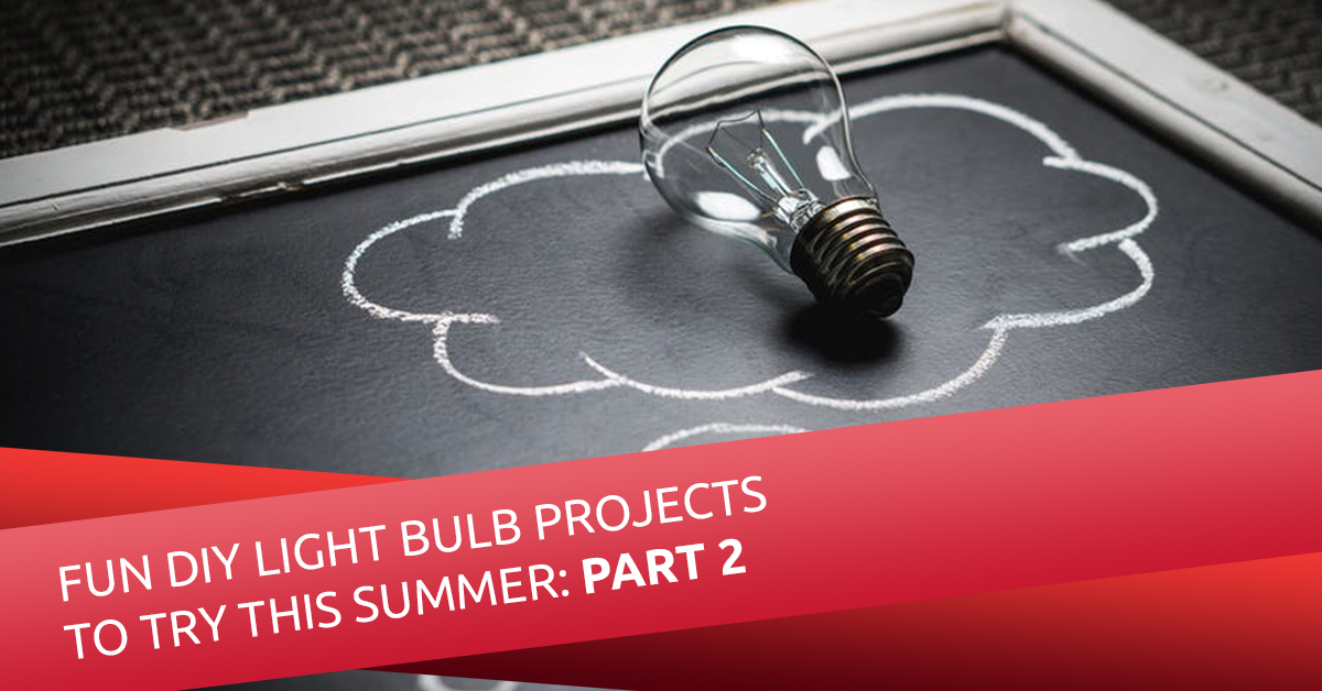 Fun Diy Light Bulb Projects To Try This Summer Part Two Soslightbulbs Com