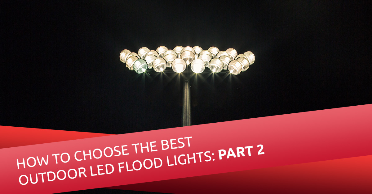 best outdoor flood lights in the last post we discussed first two factors in choosing perfect outdoor led lightbulb for your flood light how to choose the best outdoor flood lights part two