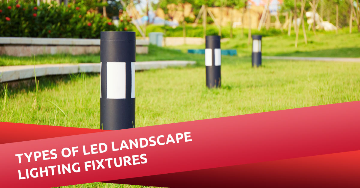Types Of Led Landscape Lighting Fixtures Soslightbulbs Com