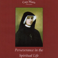 Perseverance in the Spiritual Life (CDs) - Fr. Richard Clancy