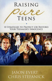 Raising Pure Teens - Jason Evert and Chris Stefanick