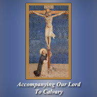 Accompanying Our Lord to Calvary (MP3s) - Fr. Frank Sofie