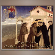 Pope Francis, The Reform of the Church and Us retreat mp3s by Fr. Roger Landry