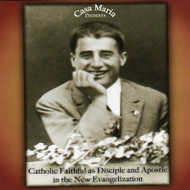 Catholic Faithful as Disciple and Apostle in the New Evangelization (MP3s) - Fr. Roger Landry
