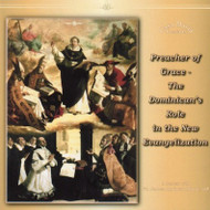 Preacher of Grace: The Dominican's Role in the New Evangelization (MP3s) - Fr. James Moore, OP