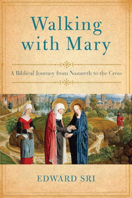 Walking with Mary - Edward Sri