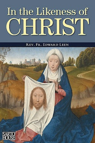 In the Likeness of Christ - Fr. Edward Leen