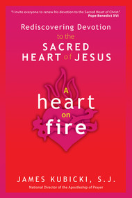 A Heart on Fire - Fr. James Kubicki, SJ