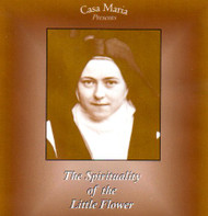 The Spirituality of the Little Flower (CDs) - Fr. Bill Healy, OCD