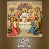 Stay Lord, For It Is Getting Late (MP3s) - Fr. Angelus Shaughnessy, OFM Cap