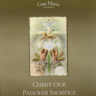 Christ Our Passover Sacrifice (CDs) - Fr. Michael Houser