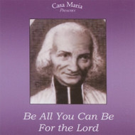 Be All You Can Be for the Lord (MP3s) - Fr. Angelus Shaughnessy, OFM Cap