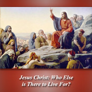 Jesus Christ: Who Else Is there to Live for? (MP3s) - Fr. Angelus Shaughnessy, OFM Cap