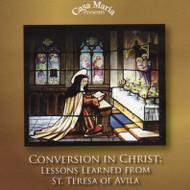 Conversion in Christ: Lessons Learned from St. Teresa of Avila (CDs) - Fr. Michael Berry, OCD