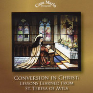 Conversion in Christ: Lessons Learned from St. Teresa of Avila (MP3s) - Fr. Michael Berry, OCD